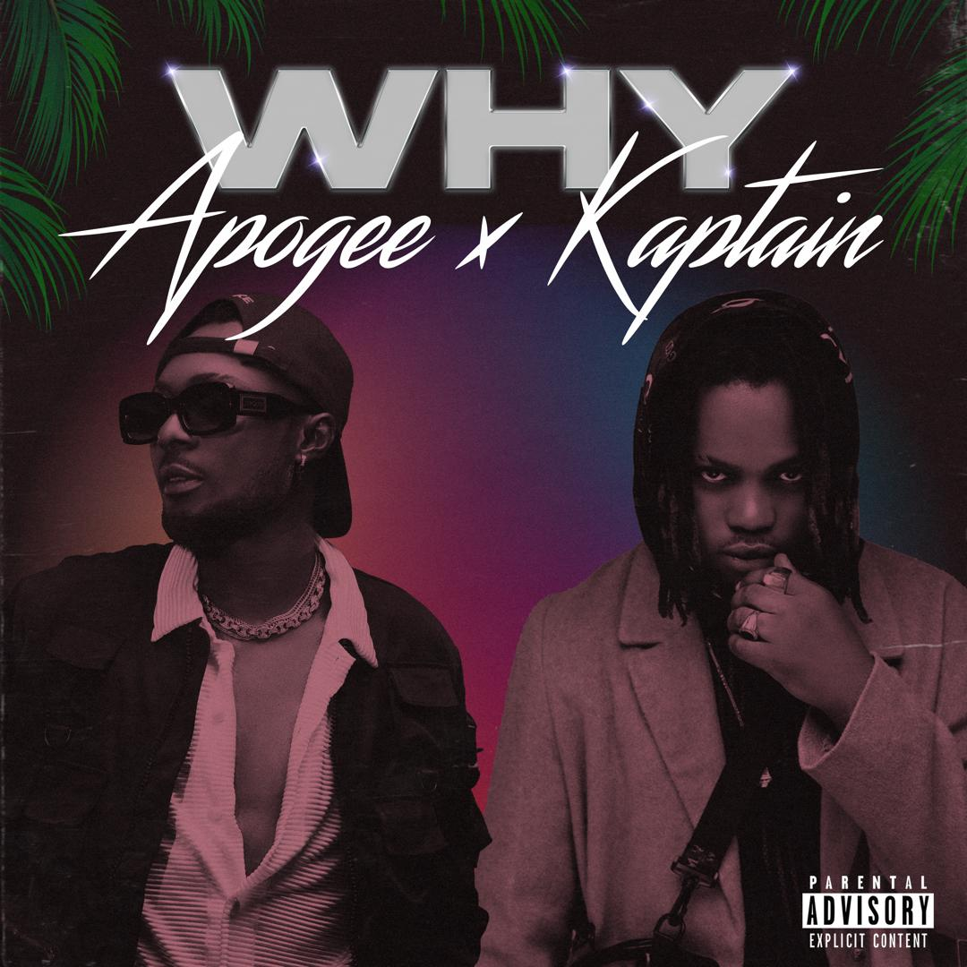 """Apogee Ft. Kaptain – """"Why"""" (Prod by Wonder Beat)"""