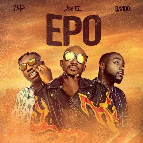 Joe El – Epo ft. Davido, Zlatan