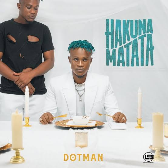 """DOWNLOAD NOW » """"Dotman – Hakuna Matata EP"""" Is Out"""