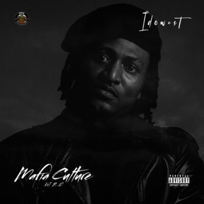 """DOWNLOAD NOW » """"Idowest – Mafia Culture 2.0  Album"""" Is Out"""