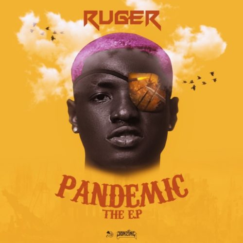 """DOWNLOAD NOW » """"Ruger  – Pandemic (EP)"""" Is Out"""