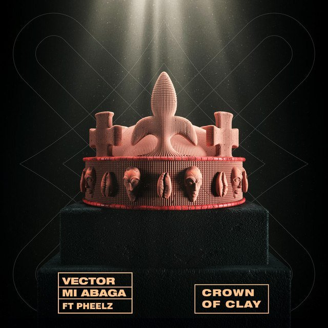 Vector – The Crown of Clay ft M.I Abaga & Pheelz