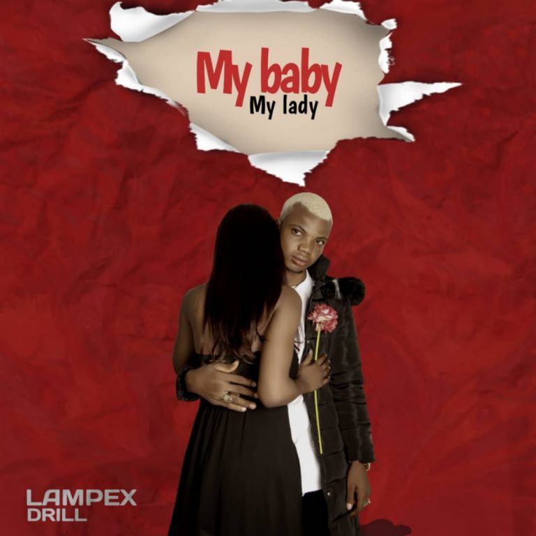 Lampex Drill – My Baby My Lady