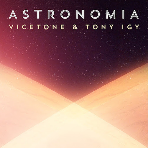 Free Beat: Vicetone Ft. Tony Igy – Astronomia (Remake)