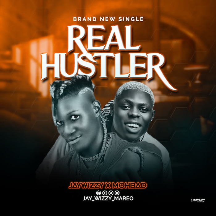 Jaywizzy Ft. Mohbad – Real Hustler