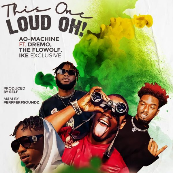 AO – Machine ft Dremo, The Flowolf & Ike Exclusive – This One Loud Oh!
