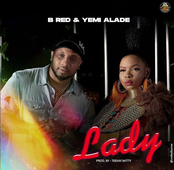 B-Red ft Yemi Alade – Lady